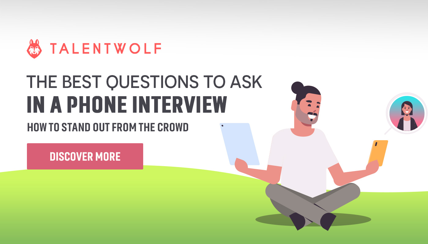 The Best Questions to Ask in a Phone Interview | Talentwolf